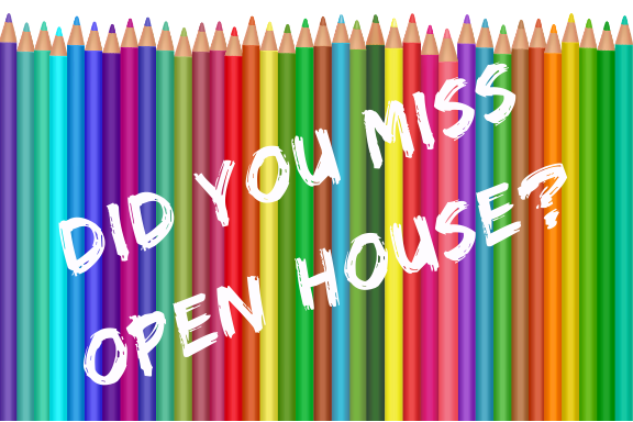 Did you miss Open House?